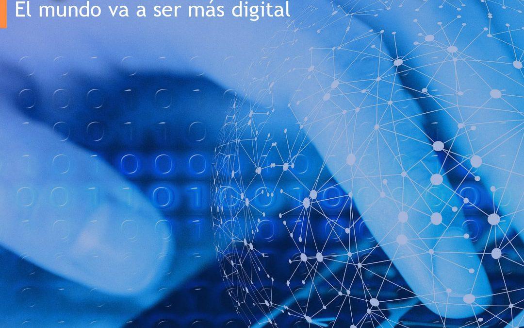 Digitalización efectiva (II): El mundo va a ser más digital