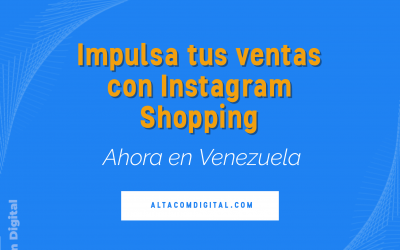 Impulsa tus ventas con Instagram Shopping